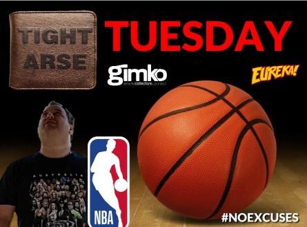 #1156 NBA  TIGHT ARSE TUESDAY