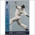 2004 - 2005 Cricket Australia Elite 'THE 200 CLUB' Wickets - 200C7 Ray LINDWALL