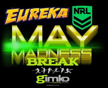 #1432 EUREKA NRL MAY MADNESS BREAK